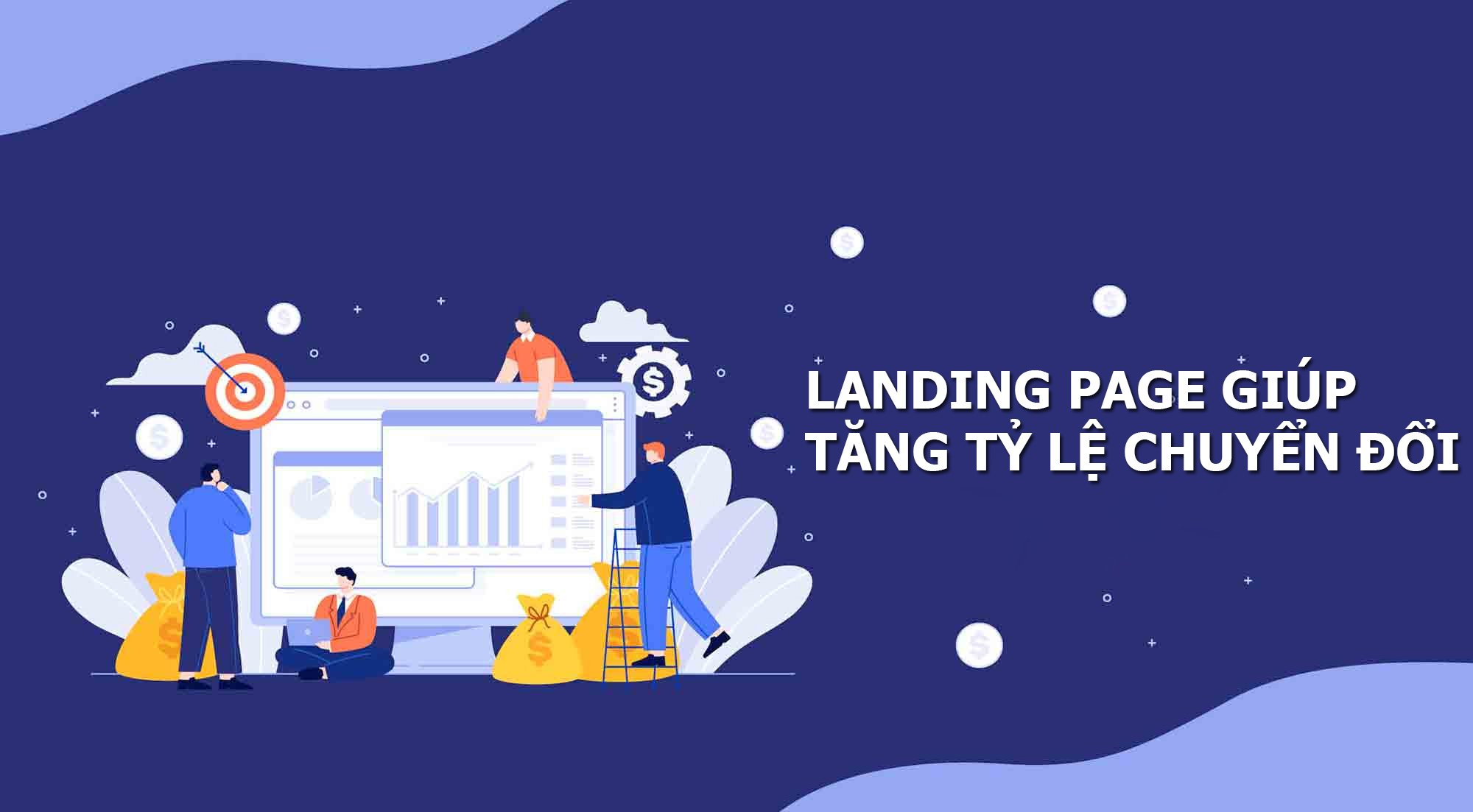 loi-ich-cua-landing-page-doi-voi-chien-dich-digital-marketing